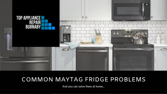 Common Maytag fridge problems and how you can solve them at home.