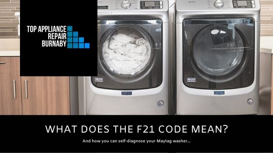 what does the F21 code mean on your maytag washer?